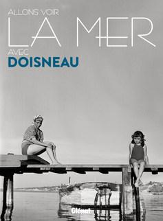 Allons voir la mer avec Doisneau / Glénat