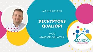 Décryptons Qualiopi - La Masterclass