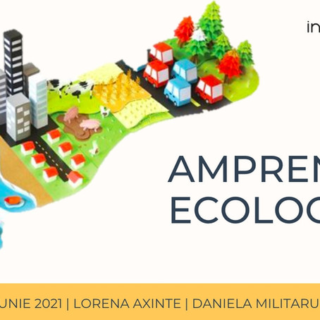 Amprenta ecologica: ce este si cum o putem transforma in una pozitiva #EUGreenWeek2021