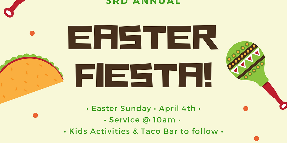 3rd Annual Easter Fiesta!