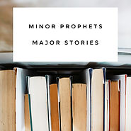Minor%20Prophets%20Major%20Stories_edite