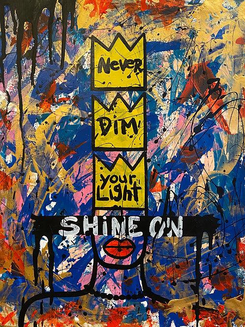 Never Dim Your Light