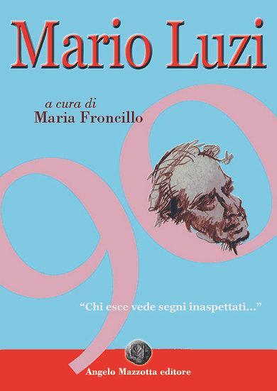 Mario Luzi '90 anni. Chi esce vede segni inaspettati...