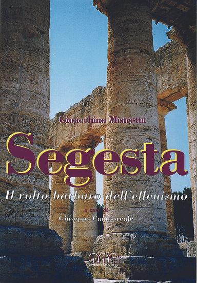 Segesta. Il volto barbaro dell'ellenismo