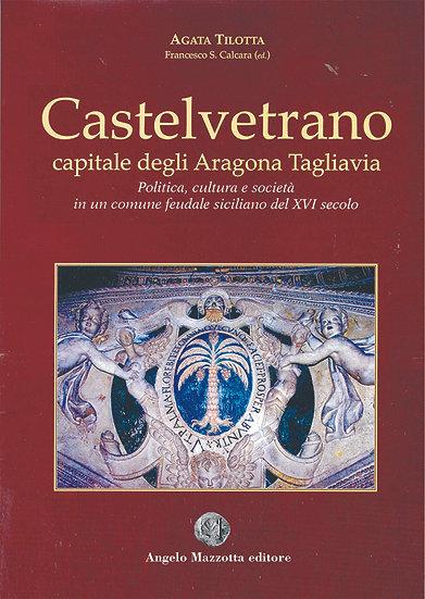 CASTELVETRANO Capitale degli Aragona Pignatelli