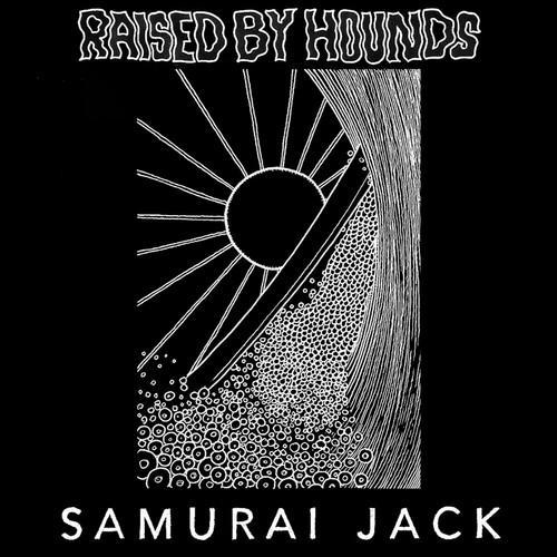 Raised By Hounds - Samurai Jack