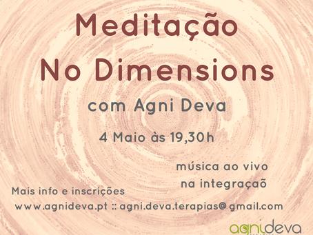 Meditação No Dimensions .:. c/ Agni Deva .:. 4 Maio .:. 19,30h