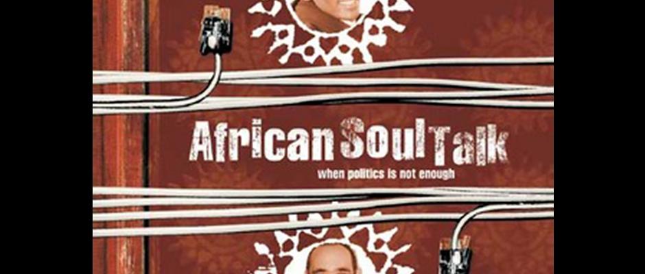 """African Soul Talk - When Politics Is Not Enough"" by Dumani Mandela"