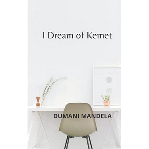 """I Dream of Kemet"" by Dumani Mandela"