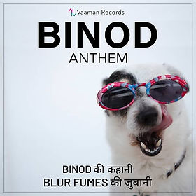 Binod Anthem