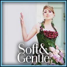 Soft & Gentle