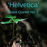 'Helvetica' Brass Quintet No. 2.png