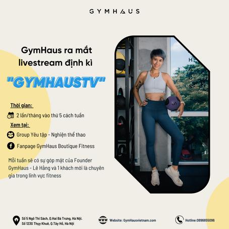 GymHaus ra mắt livestream định kì - GYMHAUSTV