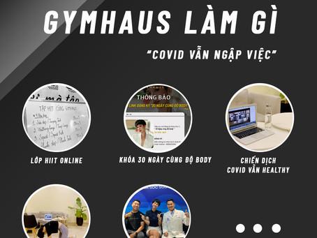 GymHaus đã làm gì trong 2 tháng đóng cửa vì Covid?