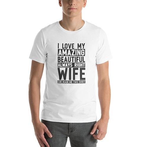Short-Sleeve Unisex T-Shirt- I love my Wife