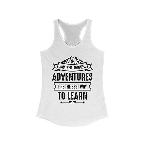 Adventures Are the Best Way to Learn Racerback Tank Top