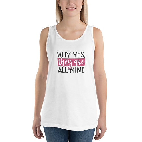 Unisex Tank Top- They are all mine
