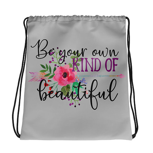 Drawstring bag- be your own kind of beautiful