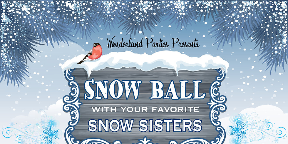 Snow Ball  11:00 AM