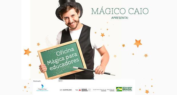 Mágico Caio - Caio bianchetti - Oficina