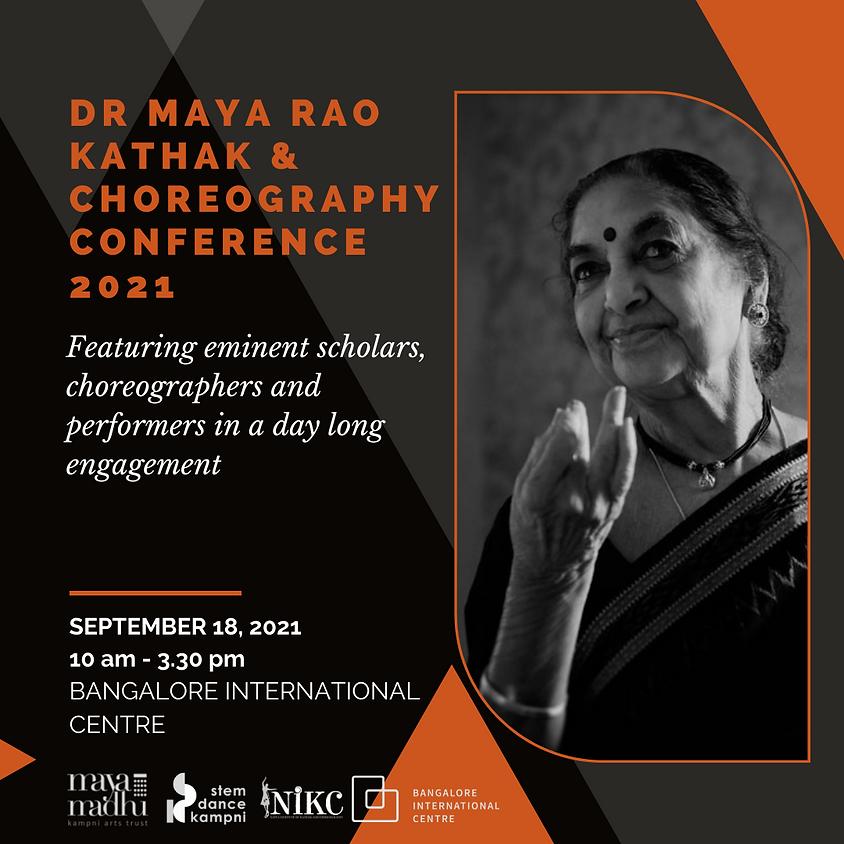Dr Maya Rao Kathak & Choreography Conference 2021