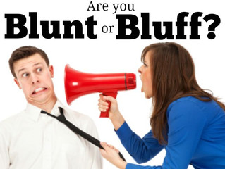Are you Blunt or Bluff?