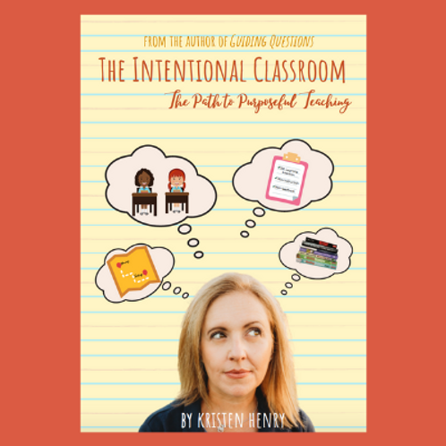 The Intentional Classroom:The Path to Purposeful Teaching
