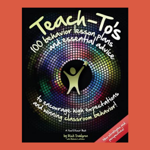 Teach-To's: 100 Behavior Lesson Plans and Essential Advice