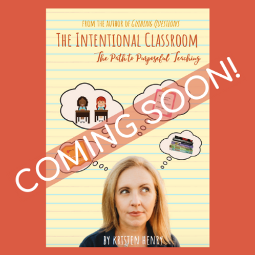 COMING SOON! The Intentional Classroom:The Path to Purposeful Teaching