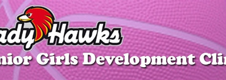 Lady Hawks Junior Girls Development Clinic