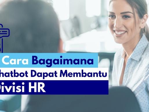 5 Cara Bagaimana Chatbot Dapat Membantu Divisi HR