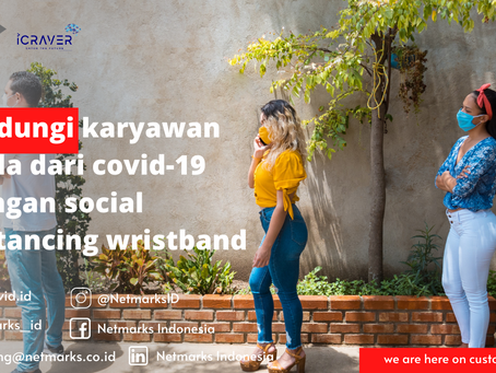 Lindungi karyawan anda dari covid-19 dengan social distancing wristband!