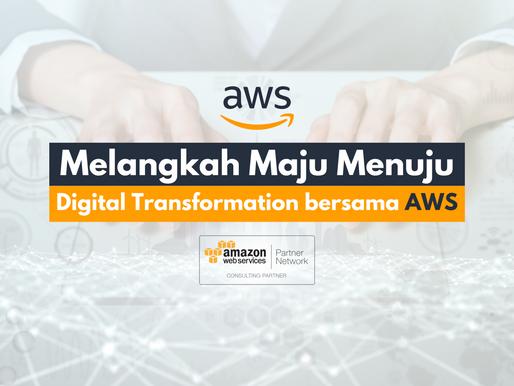 Melangkah Maju Menuju Digital Transformation Bersama AWS