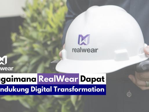 Bagaimana RealWear Dapat Mendukung Digital Transformation