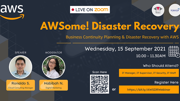 Webinar : AWSome! Disaster Recovery - Business Continuity Planning & Disaster Recovery with AWS