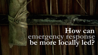 How can emergency response in Myanmar be more locally led? A new series on the PK Forum