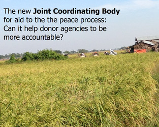 The Myanmar governments' new Joint Coordinating Body for aid to the peace process - can it help West