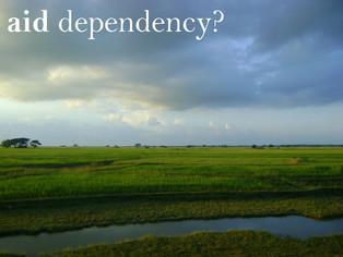 Myanmar is in danger of being aid dependent.