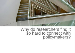 Why do researchers find it so hard to connect with policymakers?