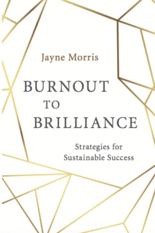 Burnout to Brilliance Book