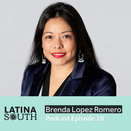 Bonus: Brenda Lopez Romero on Being Among the First and the Few in Georgia | Ep.18, Part 2