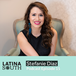 Stefanie Diaz on Her Journey to Venture Capital and Empowering Others | Ep. 15