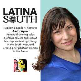 Audra Agen on her Podcast, Hispanic Heritage, and living in the South(west) | Ep. 4