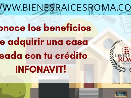 ¿Piensas comprar una casa usada? Conoce los beneficios de adquirirla con tu crédito INFONAVIT!