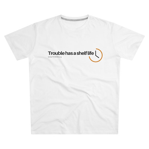 Trouble Has A Shelf Life - Modern-fit Tee