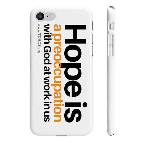 Hope Is - Slim Phone Case