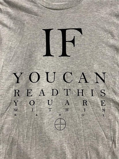 CLUBTAC SWAG: IF YOU CAN READ THIS YOU'RE WITHIN RANGE TEE