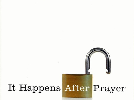 It Happens After Prayer