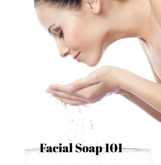 Facial Soap 101
