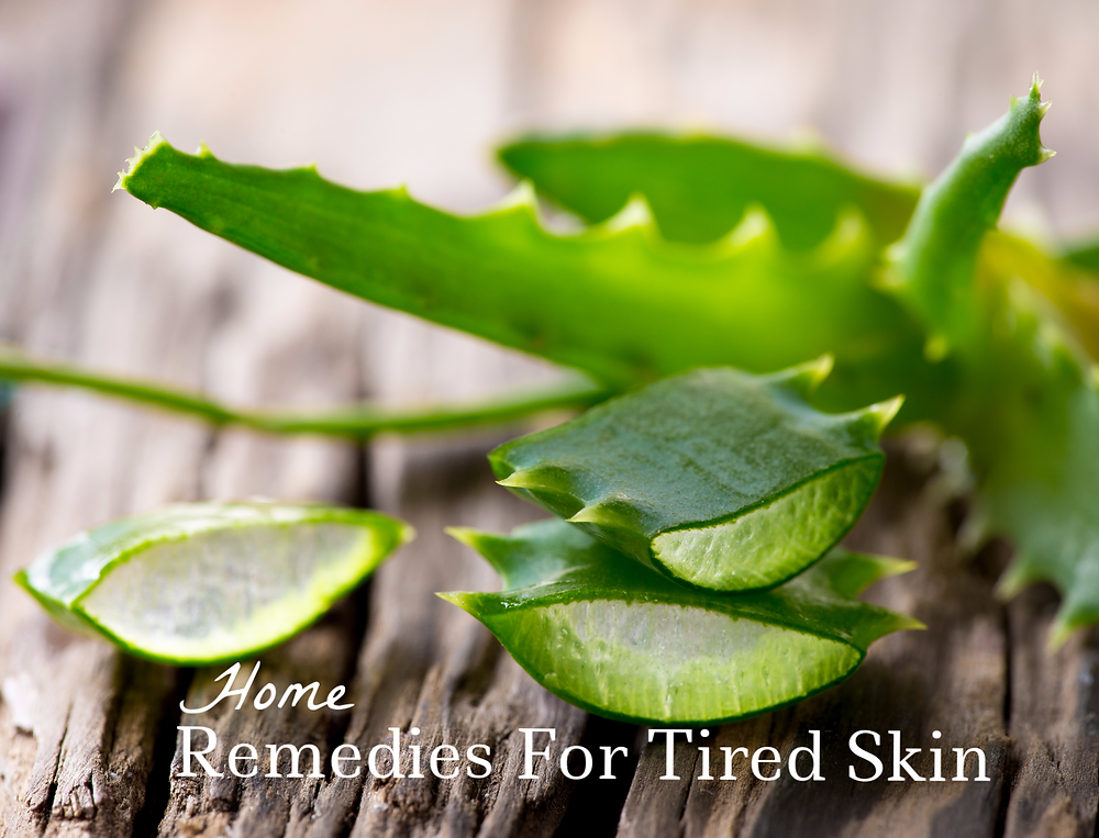 Home remedies for tired skin